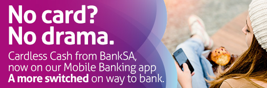 Cardless cash from BankSA, now on our Mobile Banking app