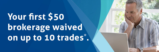 Your first $50 brokerage waived on up to 10 trades*