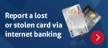 Report a lost or stolen card via Internet banking